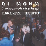 # VINYLS | CD | DVD REVIEWS DJ_MOHM_Slowcom-otiv_meltingo