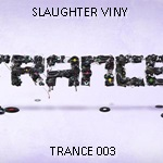 Kriss Dia, Moostik & Tonio 2.3: House, Techno - La Barge  SLAUGHTER_VINY__Trance_003